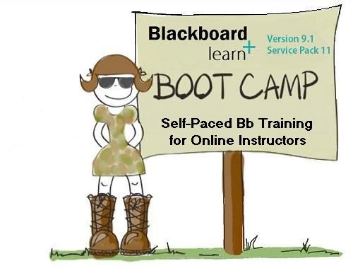 Blackboard Bootcamp. Self-Paced Bb Training for Online Instructors.